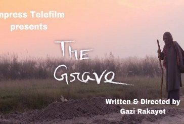 গাজী রাকায়েতের ইংরেজী ছবি 'দ্য গ্রেভ' এবার হলিউডে